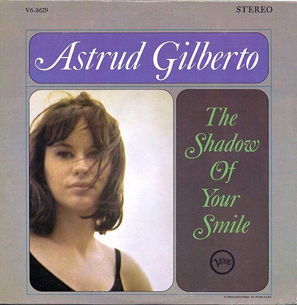 Astrud Gilberto - The Shadow Of Your Smile 1