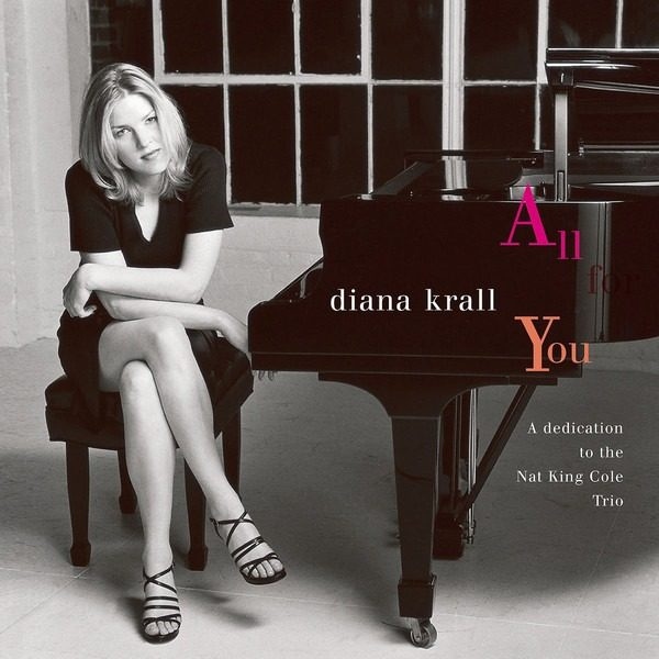 Diana Krall All For You A Dedication To The Nat King Cole Trio Audio Team