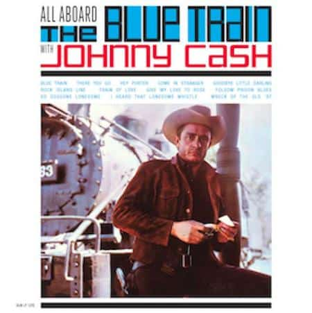 Johnny Cash - All Aboard The Blue Train With Johnny Cash 1