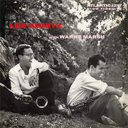 Lee Konitz and Warne Marsh - Lee Konitz with Warne Marsh 1