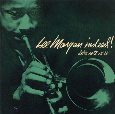 Lee Morgan - Indeed! 1