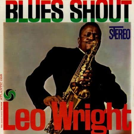 Leo Wright - Blues Shout 1