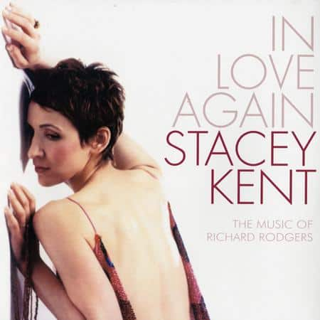 Stacey Kent - In Love Again - The Music of Richard Rodgers 1