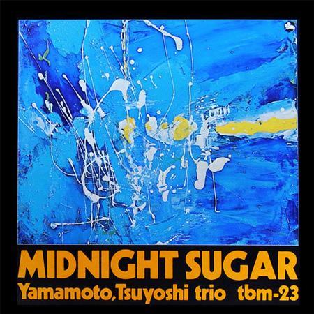 Tsuyoshi Yamamoto Trio - Midnight Sugar 1