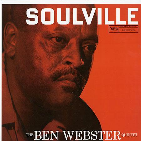 Ben Webster Quintet - Soulville 1