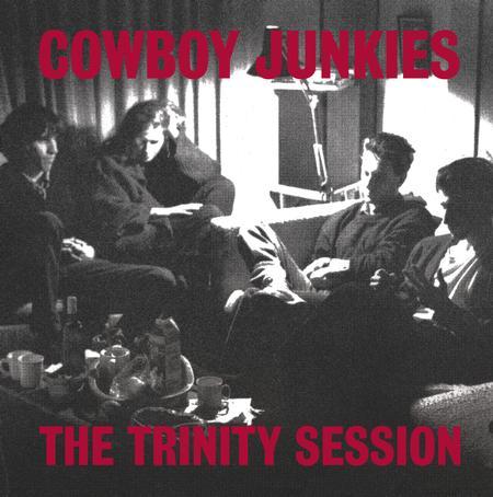 Cowboy Junkies - The Trinity Session 1