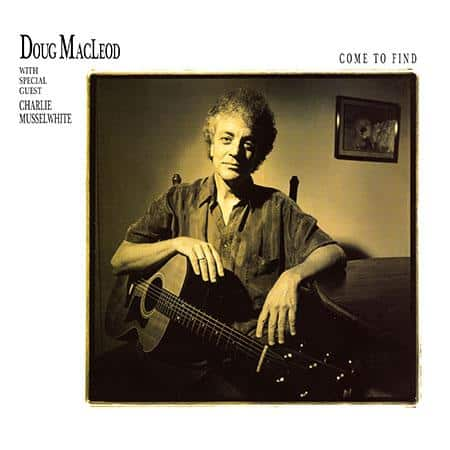 Doug MacLeod: Come To Find 1