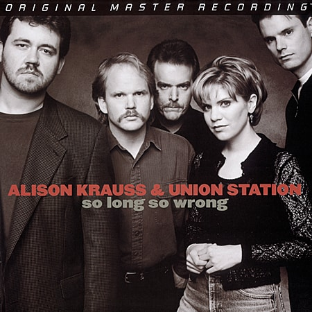 Alison Krauss and Union Station - So Long So Wrong 1