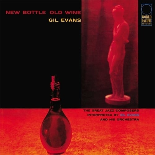 Gil Evans - New Bottle, Old Wine 1