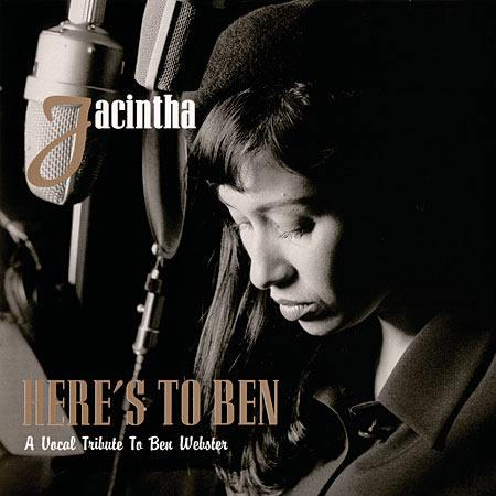 Jacintha - Here's to Ben: A Vocal Tribute to Ben Webster 1