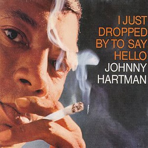 Johnny Hartman - I Just Dropped By To Say Hello 1