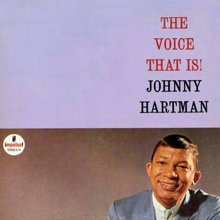Johnny Hartman - The Voice That Is 1