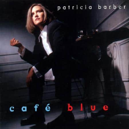 Patricia Barber - Cafe Blue 1