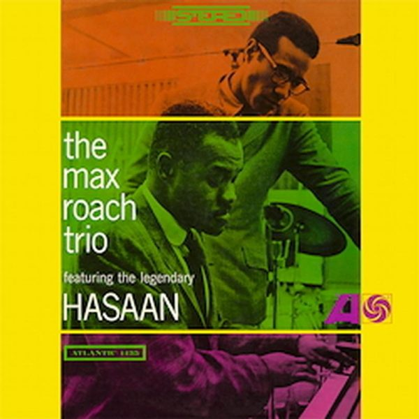 Max Roach - The Max Roach Trio Featuring The Legendary Hasaan 1