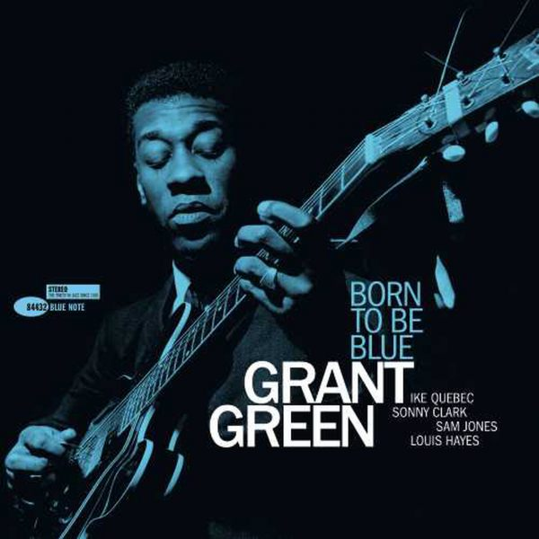 Grant Green Born To Be Blue 1
