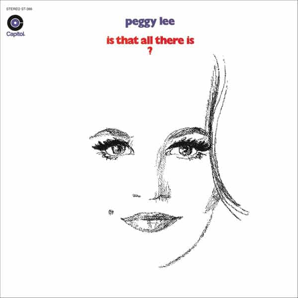 Peggy Lee - Is That All There Is 1