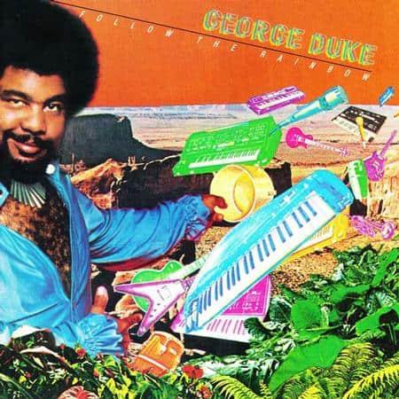 George Duke - Follow The Rainbow 1