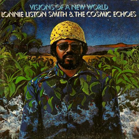 Lonnie Liston Smith - Visions Of A New World 1