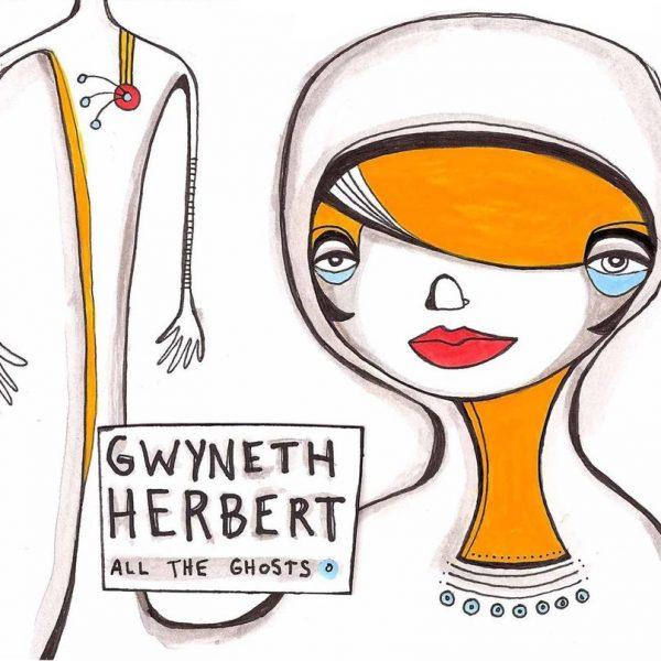 Gwyneth Herbert - All the Ghosts 1