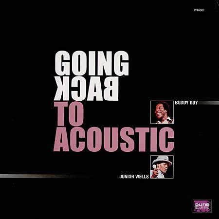 Buddy Guy & Junior Wells - Going Back to Acoustic 1
