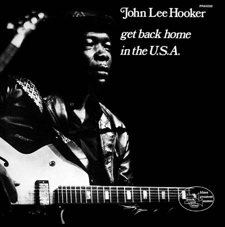 John Lee Hooker - Get back home in the USA 1