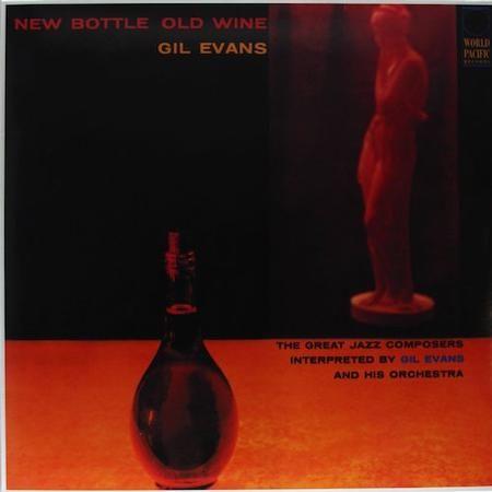 Gil Evans - New Bottle, Old Wine 1