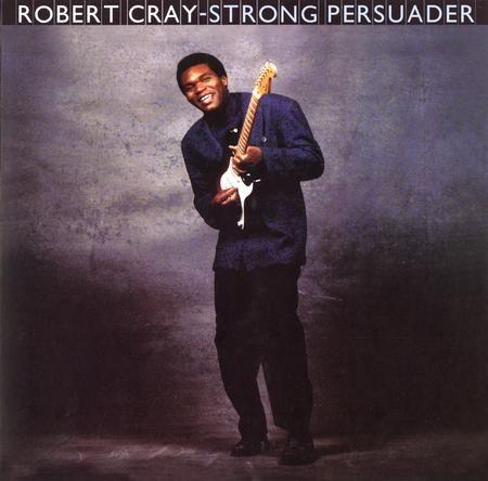 Robert Cray - Strong Persuader 1