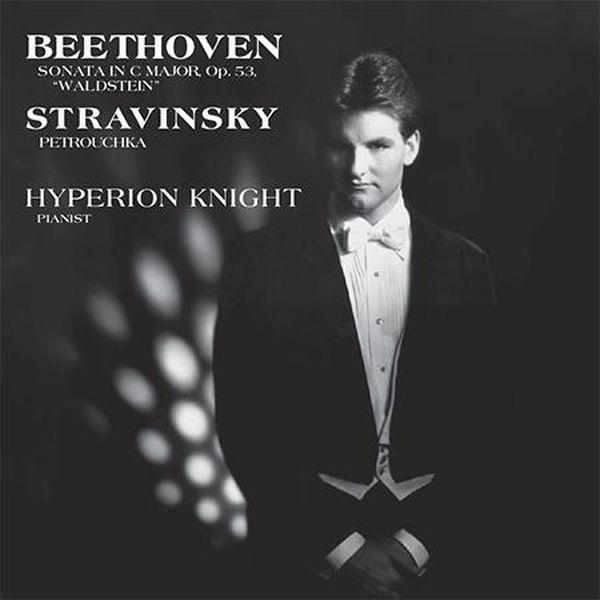Beethoven/Stravinsky: Hyperion Knight/ Sonata In C Major, Op. 53 1